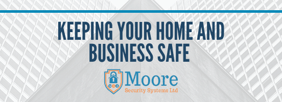 Keeping your home and business safe - Moore security